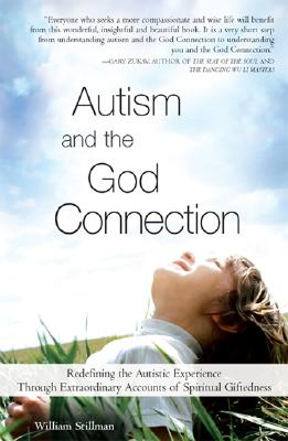 Autism And the God Connection By Stillman, William